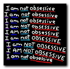 I am not obsessive